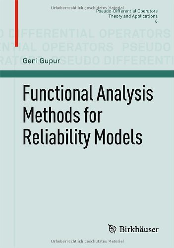 Functional Analysis Methods for Reliability Models (Pseudo-Differential Operators)