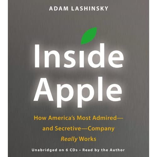 Inside Apple: How America's Most Admired - and Secretive - Company Really Works (Audiobook)