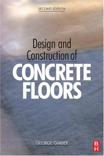 Design and Construction of Concrete Floors, Second Edition