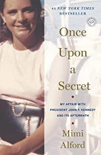 Once Upon A Secret: My Affair With President John F. Kennedy And Its Aftermath by Mimi Alford ebook deal