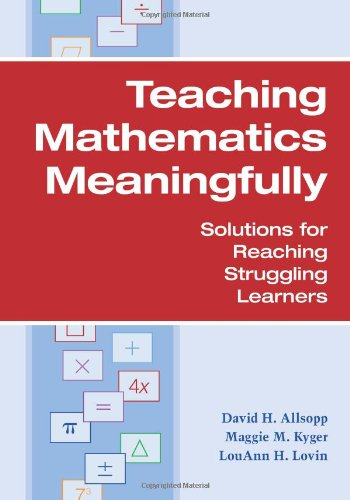 Teaching Mathematics Meaningfully: Solutions for Reaching...