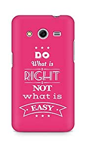 Amez Do what is Right Not what is Easy Back Cover For Samsung Galaxy Core 2