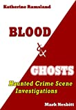 img - for Blood & Ghosts: Haunted Crime Scene Investigations book / textbook / text book