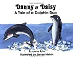 Danny & Daisy: A Tale of a Dolphin Duo (Nature Series) (Paperback) - Common