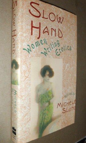 Slow Hand: Women Writing Erotica PDF