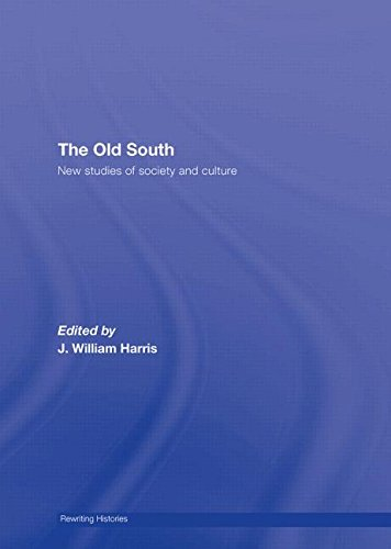 The Old South: New Studies of Society and Culture (Rewriting Histories)