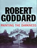 Painting the Darkness (0552132829) by Robert Goddard