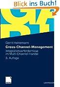 Cross-Channel-Management: Integrationserfordernisse im Multi-Channel-Handel (German Edition)