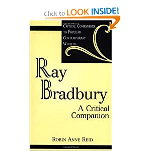 Ray Bradbury: A Critical Companion (Critical Companions to Popular Contemporary Writers) by Robin Anne Reid