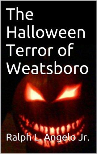 Book: The Halloween Terror of Weatsboro by Ralph L. Angelo Jr.