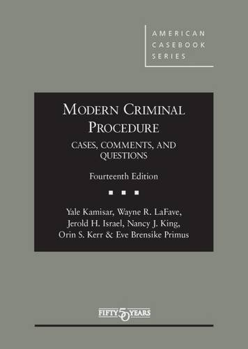 Modern Criminal Procedure, Cases, Comments, & Questions (American Casebook Series)