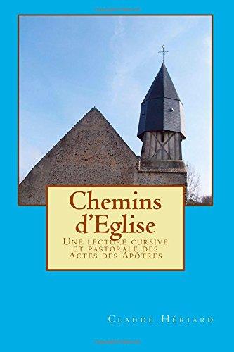Chemins d'Eglise: Une lecture cursive et pastorale des Actes des Apôtres: Volume 2 (Lecture pastorale)