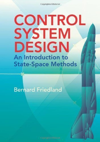 Control System Design: An Introduction to State-Space Methods (Dover Books on Electrical Engineering) (Edition unknown)