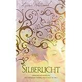 """Silberlicht: Romanvon """"Laura Whitcomb"""""""