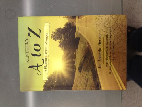 Kentucky a to Z: A Bluegrass Travel Memoir