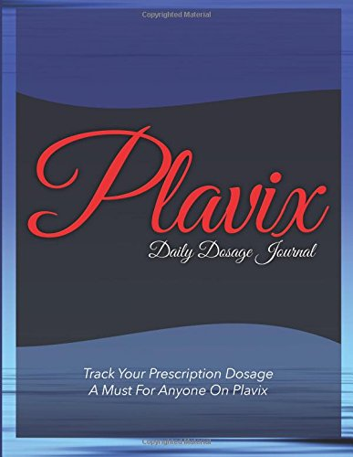 plavix-daily-dosage-journal-track-your-prescription-dosage-a-must-for-anyone-on-plavix