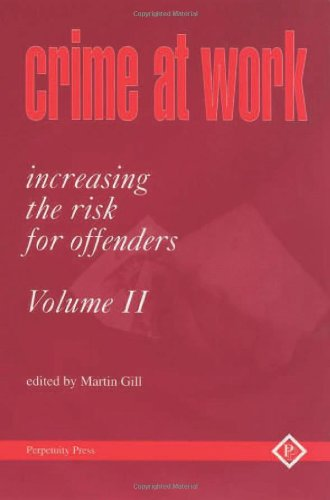 Crime at Work: v. 2: Increasing the Risk for Offenders