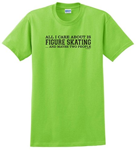 All I Care About Figure Skating And Two People T-Shirt Medium Lime