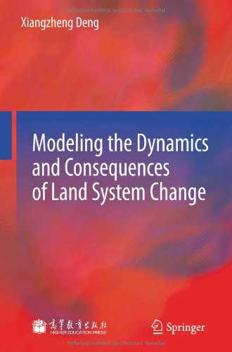 Modeling the Dynamics and Consequences of Land System Change Xiangzheng Deng Spr