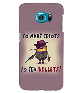D KAUR So May Idiots Back Case Cover for Samsung S6 Edge::Samsung S6 Edge