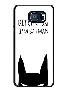 Galaxy S6 edge+ Case - Funny Quote BITCH Please I am Batman Black Cell Phone Case Cover for Samsung Galaxy S6 edge Plus at Gotham City Store