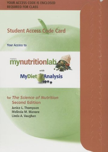 Mynutritionlab With Mydietanalysis With Pearson Etext -- Standalone Access Card -- For The Science Of Nutrition (2Nd Edition) (Mynutritionlab (Access Codes))
