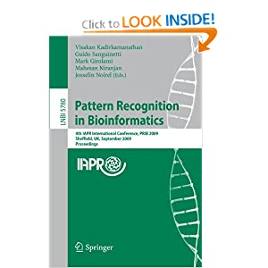 Pattern Recognition in Bioinformatics: 4th IAPR International Conference, PRIB 2009, Sheffield, UK, September 7-9, 2009, Proceedings ...