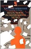 Molto forte, incredibilmente vicino (Narratori della Fenice) di Foer, Jonathan S. (2005) Tapa blanda