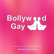 Bollywood Gay | Livre audio Auteur(s) : Manjinder Singh Sidhu Narrateur(s) : Manjinder Singh Sidhu