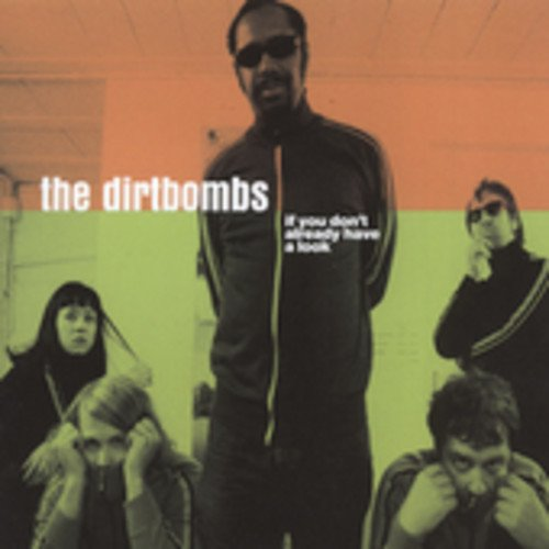 The Dirtbombs - If You Don't Already Have a Look (2PC)