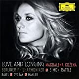 Magdalena Kozena Love and Longing - Ravel / Dvorák / Mahler