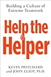 Help the Helper: Building a Culture of Extreme Teamwork