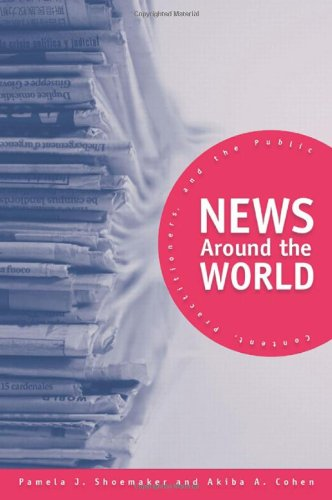 News Around the World: Content, Practitioners, and the...