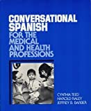 img - for Conversational Spanish for the Medical & Health Professions book / textbook / text book