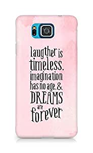 AMEZ laughter is timeless imagination has no age and dreams are forever Back Cover For Samsung Galaxy Alpha