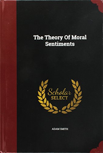 "essay on the theory of moral sentiments David hume, essays moral, political, and literary eugene f miller, ed  adam  smith, theory of moral sentiments part vii, sec ii, ch 46-14 ""letters to the."