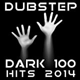 Dubstep Dark 100 Hits 2014 - Best of Electro-Step, Post-Dubstep, Glitch-Step, Bro-Step, 140, Hyfe, Krunk, Bass, Drum-Step Anthems