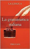 GRAMMATICA ITALIANA - TRECCANI