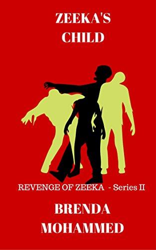 Book: Zeeka's Child (Revenge of Zeeka Book 2) by Brenda Mohammed