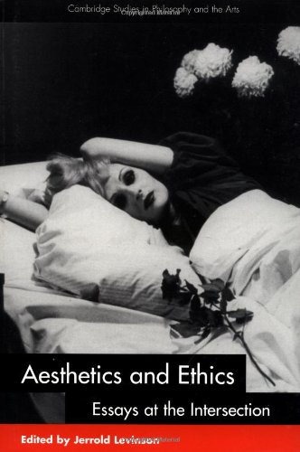 Aesthetics And Ethics: Essays At The Intersection (Cambridge Studies In Philosophy And The Arts)