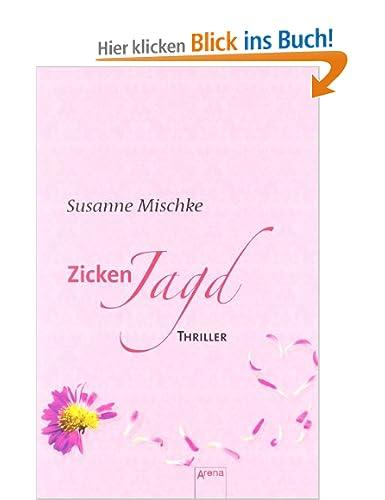 http://www.amazon.de/Zickenjagd-Arena-Thriller-Susanne-Mischke/dp/3401064142/ref=sr_1_sc_1?ie=UTF8&qid=1389443644&sr=8-1-spell&keywords=Zickenjags#reader_3401064142