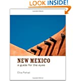 New Mexico: A Guide for the Eyes