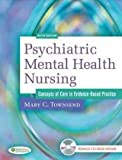 Psychiatric Mental Health Nursing, Concepts of Care in Evidence-Based Practice (DavisPlus with Psych Notes) (0803619200) by Townsend