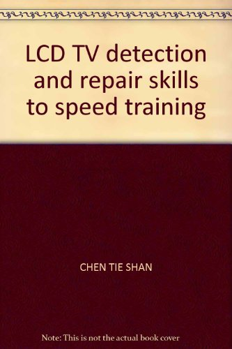 Lcd Tv Detection And Repair Skills To Speed Training