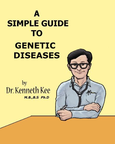 A Simple Guide To Genetic Diseases (A Simple Guide To Medical Conditions)