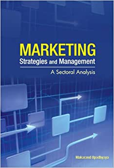Marketing Strategies And Management: A Sectoral Analysis