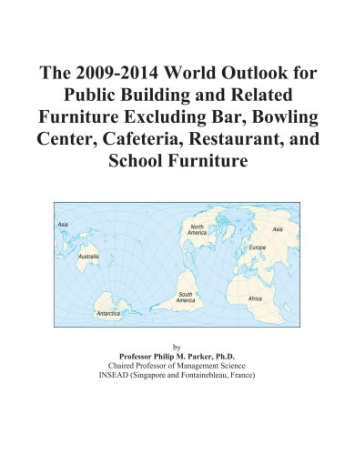 The 2009-2014 World Outlook for Public Building and Related Furniture Excluding Bar, Bowling Center, Cafeteria, Restaurant, and School Furniture