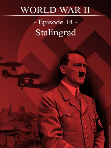 World War II - Episode 14 - Stalingrad
