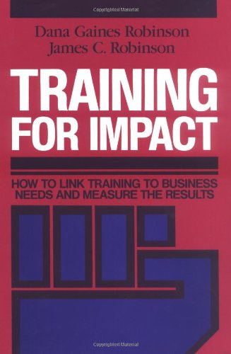 Training for Impact: How to Link Training to Business...