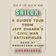Shiloh: A Guided Tour from Jeff Shaara's Civil War Battlefields (       ABRIDGED) by Jeff Shaara Narrated by Robertson Dean